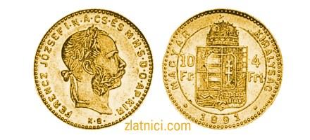 Zlatnik 10 fr 4 frt Ferencz Jozsef